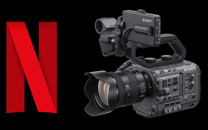 索尼FX6获得Netflix认证 A7S3含恨